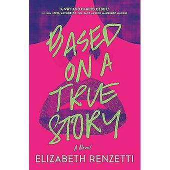 Based on a True Story by Elizabeth Renzetti - 9781770893139 Book
