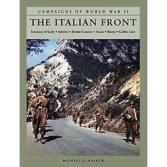 The Italian Front - Invasion of Sicily; Salerno; Monte Cassino; Anzio;
