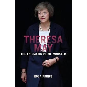 Theresa May - The Enigmatic Prime Minister - 9781785902734 Book