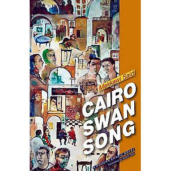 Cairo Swan Song by Mekkawi Said - Adam Talib - 9789774163067 Book