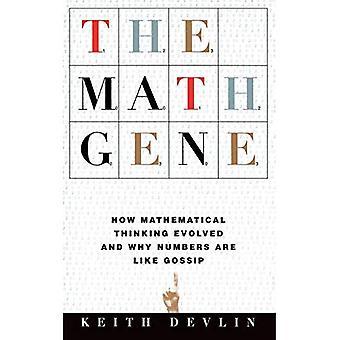 Le gène des maths: Comment évolué de la pensée mathématique et pourquoi les chiffres sont comme Gossip