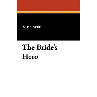 The Brides Hero de Revere & M. P.