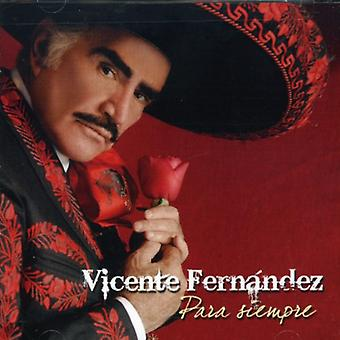 Vicente Fernandez - importación de Estados Unidos Para Siempre Vicente Fernandez [CD]