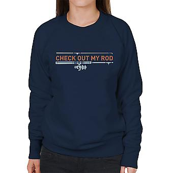 Check Out My Rod Women's Sweatshirt