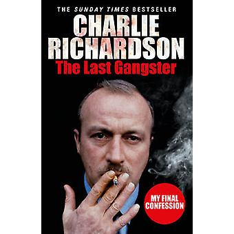 The Last Gangster - My Final Confession by Charlie Richardson - 978009
