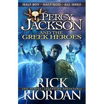Percy Jackson and the Greek Heroes by Rick Riordan - 9780141362250 Bo