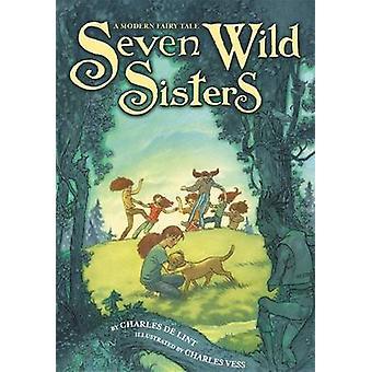 Sept sœurs sauvages - un conte de fées moderne par Charles De Lint - Charles