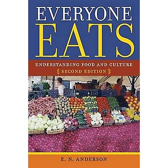 Everyone Eats - Understanding Food and Culture by E. N. Anderson - 978