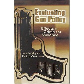 Gun-Politik - Auswirkungen auf Kriminalität und Gewalt von Jens Ludwig - Bewertung