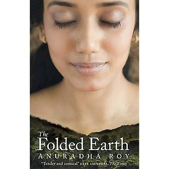 The Folded Earth by Anuradha Roy - 9780857388315 Book