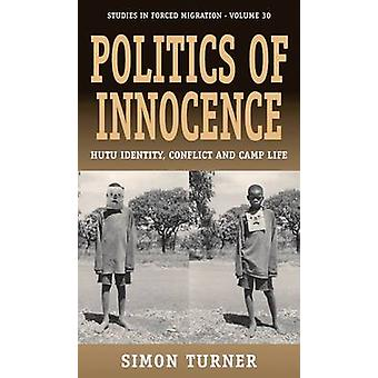 Politics of Innocence - Hutu Identity - Conflict and Camp Life by Simo