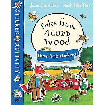 Tales from Acorn hout Sticker Book (belangrijkste markt Ed.) door Julia Donalds