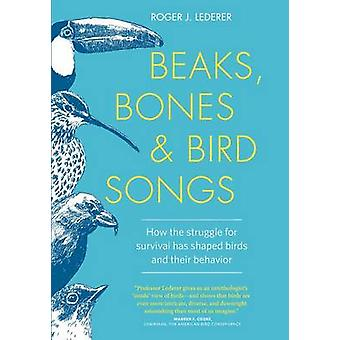 Beaks - Bones - and Bird Songs by Roger J. Lederer - 9781604696486 Bo