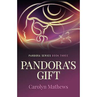 Pandora's Gift - Pandora Series - Book Three by Carolyn Mathews - 97817