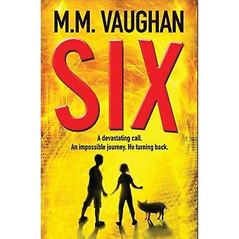 Six by M. M. Vaughan - 9781846883958 Book