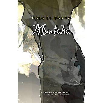 Réservez Muntaha par Hala El Badry - Nancy Roberts - 9789774160059