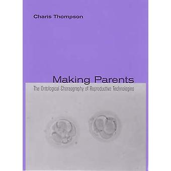Making Parents - The Ontological Choreography of Reproductive Technolo