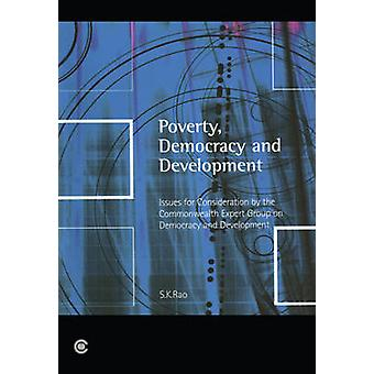 Poverty - Democracy and Development - Issues for Consideration by the