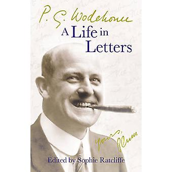 P.G. Wodehouse - A Life in Letters by P. G. Wodehouse - 9780099514794