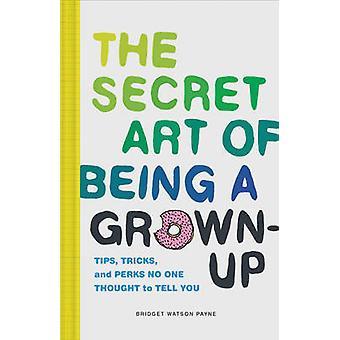 L'Art Secret d'être un adulte-conseils - astuces - et des avantages, personne