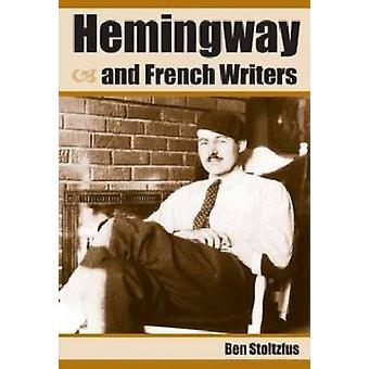 Hemingway and French Writers by Ben Stoltzfus - 9781606351420 Book