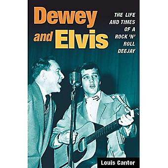 Dewey and Elvis: The Life and Times of a Rock 'n' Roll Deejay