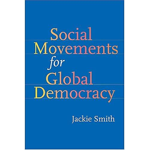 Social MoveHommests for Global Democracy (Themes in Global Social Change)
