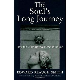 The Soul's Long Journey: How the Bible Reveals Reincarnation (Smith, Edward Reaugh, Rudolf Steiner, Anthroposophy and the Holy Scriptures. Terms and Phrases, V. 3,)