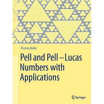 Pell og Pell-Lucas numre med applikationer