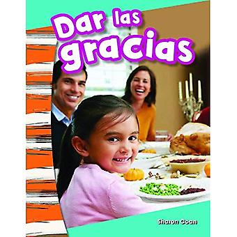 Dar Las Gracias (Giving Thanks) (Spanish Version) (Kindergarten) (Primary Source Readers Content and Literacy)