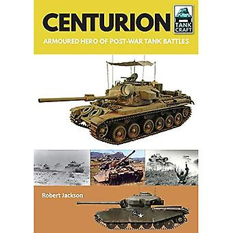 Centurion: Armoured Hero of� Post-War Tank Battles (Tank Craft)