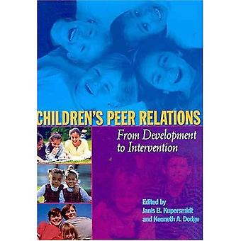 Children's Peer Relations: From Development to Intervention (Decade of Behavior)
