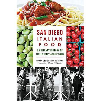San Diego Italian Food: A Culinary History of Little Italy and Beyond (American Palate)