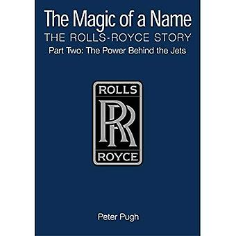 The Magic of a Name: Power Behind the Jets Pt. 2: The Rolls-Royce Story