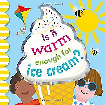 Is It Warm Enough For Ice� Cream? [Board book]
