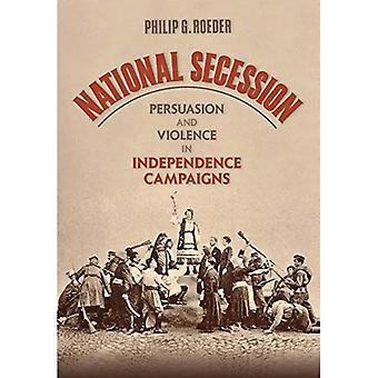 Nationella Secession: Övertalning och våld i oberoende kampanjer