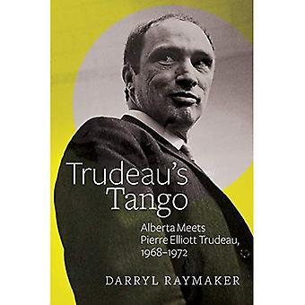 Tango de Trudeau: Alberta rencontre Trudeau, 1968-1972