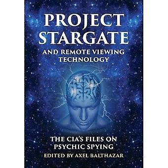 Project Stargate and Remote� Viewing Technology: The CIA's Files on Psychic Spying