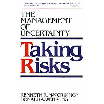 Taking Risks The Management of Uncertainty by MacCrimmon & Kenneth R.