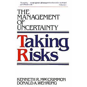 Att ta risker hanteringen av osäkerhet av MacCrimmon & Kenneth R.