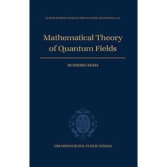 荒木・ Huzihiro による量子場の数理