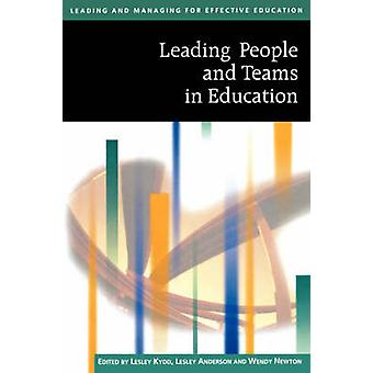 Leading People and Teams in Education by Newton & Wendy