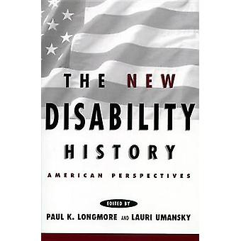 The New Disability History American Perspectives by Moran & Frances