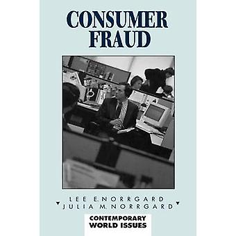 Consumer Fraud A Reference Handbook by Norrgard & Lee E.