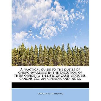 オフィス内での実行での職務に実用的なガイドの場合法令規範 c. 付録と索引の一覧です。プリドー ・ チャールズ Grevile によって
