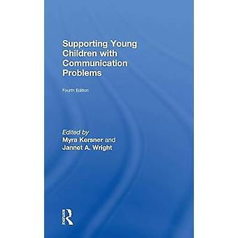 Supporting Young Children with Communication Problems by Kersner & Myra