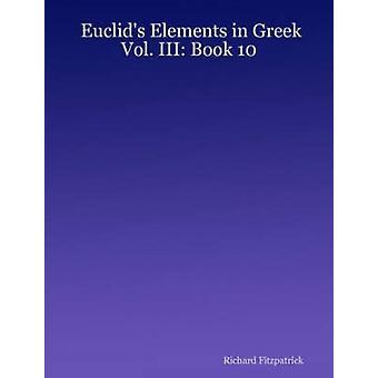Euclids element i grekiska Vol. III boka 10 av Fitzpatrick & Richard