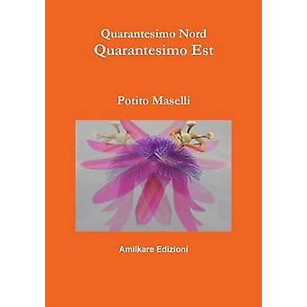 Quarantesimo Nord Quarantesimo Est by Maselli & Potito