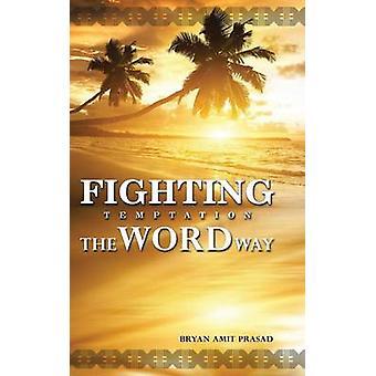 Lucha contra la tentación de la manera de palabra por Prasad y Bryan Amit