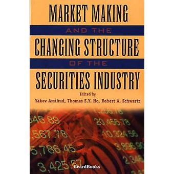 Market Making and the Changing Structure of the Securities Industry by Amihud & Yakov
